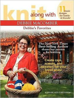 Knit Along with Debbie Macomber: Debbie's Favorites
