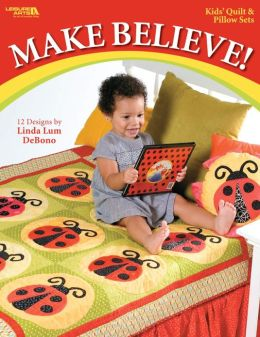 Make Believe (Leisure Arts #4289)