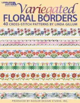 Variegated Floral Borders (Leisure Arts #4617)
