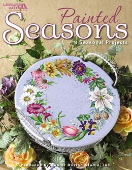 Painted Seasons (Leisure Arts #22662)