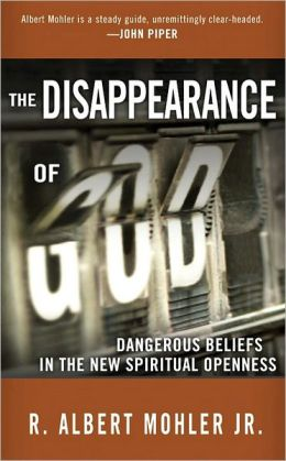 Disappearance of God: Dangerous Beliefs in the New Spiritual Openness