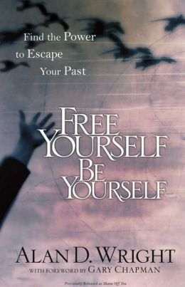 Free Yourself, Be Yourself: Find the Power to Escape Your Past