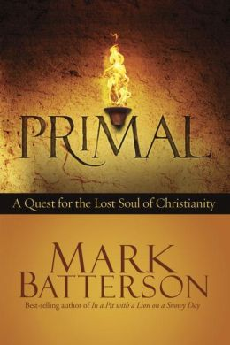Primal: A Quest for the Lost Soul of Christianity