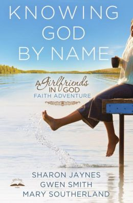 Knowing God by Name: A Girlfriends in God Faith Adventure