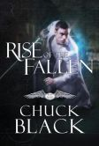 Book Cover Image. Title: Rise of the Fallen:  Wars of the Realm, Book 2, Author: Chuck Black