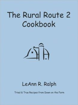 The Rural Route 2 Cookbook: Tried and True Recipes from Wisconsin Farm Country