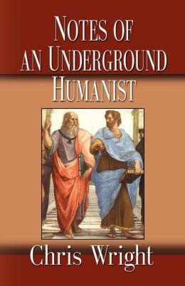 Notes of an Underground Humanist