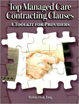 Top Managed Care Contracting Clauses: A Tool-Kit for Providers