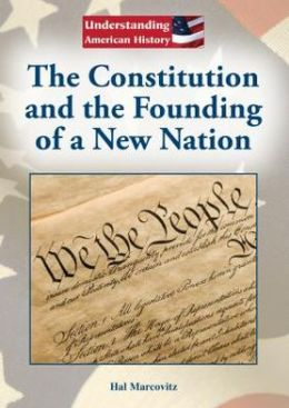 The Constitution and the Founding of a New Nation