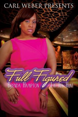 Full Figured (Carl Weber Presents)