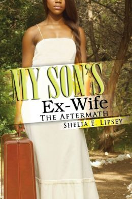 My Son's Ex-Wife: The Aftermath