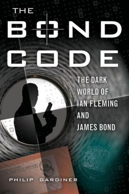 Bond Code: The Dark World of Ian Fleming and James Bond