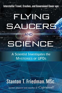 Flying Saucers and Science: A Scientist Investigates the Mysteries of UFOs