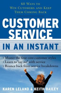 Customer Service in an Instant: 60 Ways to Win Customers and Keep Them Coming Back