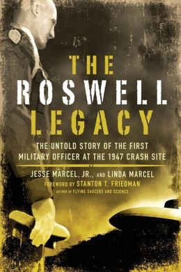 Roswell Legacy: The Untold Story of the First Military Officer at the 1947 Crash Site