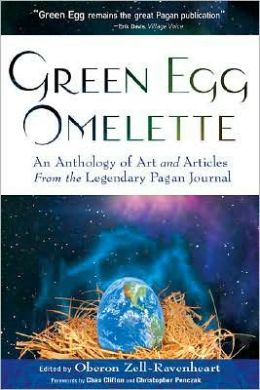 Green Egg Omelette: An Anthology of Art and Articles From the Legendary Pagan Journal
