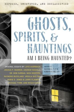 Exposed, Uncovered & Declassified: Ghosts, Spirits, & Hauntings: Am I Being Haunted?