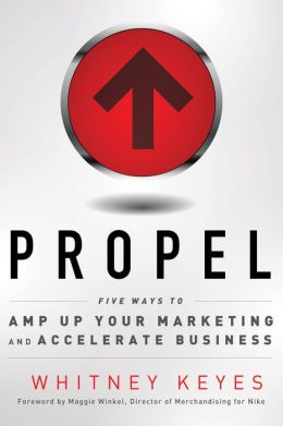Propel: Five Ways to Amp Up Your Marketing and Accelerate Business