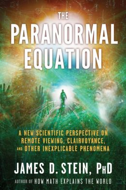 The Paranormal Equation: A New Scientific Perspective on Remote Viewing