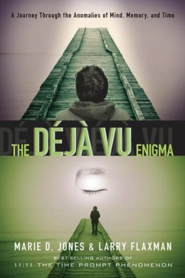 The Deja vu Enigma: A Journey Through the Anomalies of Mind, Memory and Time