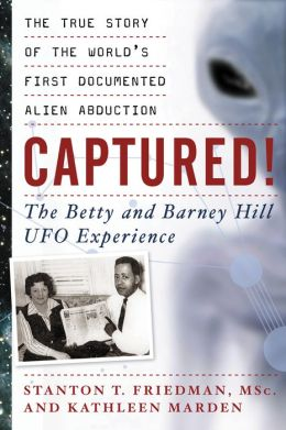 Captured! : The Betty and Barney Hill UFO Experience