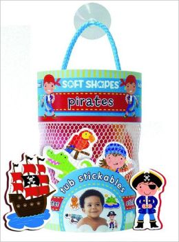 Soft Shapes Tub Stickables: pirates (Illustrated Bath Stickers)
