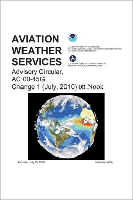 Aviation Weather Services Advisory Circular, AC 00-45G, Change 1 (July, 2010) on Nook