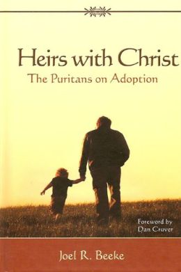 Heirs with Christ: The Puritans on Adoption