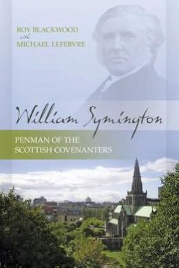 William Symington: Penman of the Scottish Covenanters