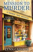Book Cover Image. Title: Mission to Murder (Tourist Trap Mystery Series #2), Author: Lynn Cahoon