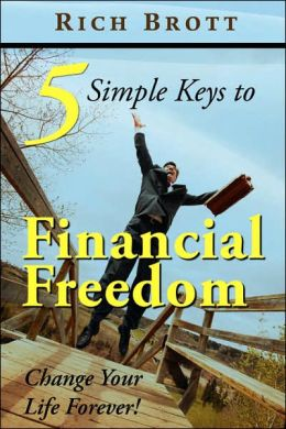 5 Simple Keys to Financial Freedom: Change Your Life Forever!