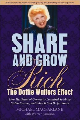 Share and Grow Rich: The Dottie Walters Story