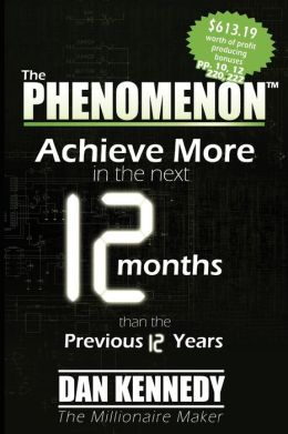 The Phenomenon: Achieve More In the Next 12 Months than the previous 12 Years
