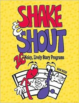 Shake & Shout : 16 Noisy, Lively Story Programs