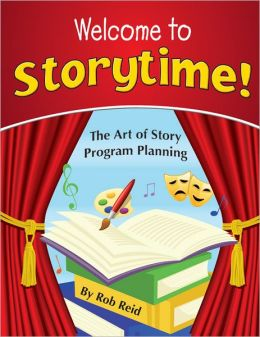 Welcome to Storytime: The Art of Story Program Planning