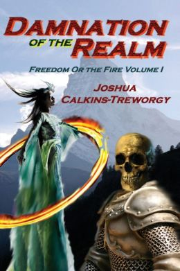 Damnation of the Realm: Freedom or the Fire, Volume One