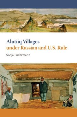 Alutiiq Villages under Russian and U.S. Rule