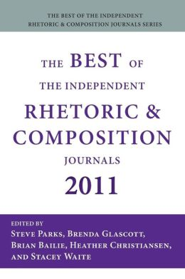 The Best of the Independent Rhetoric and Composition Journals 2011