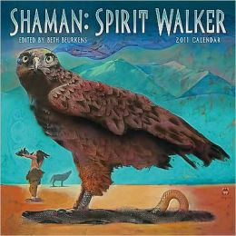 2011 Shaman: Spirit Walker Wall Calendar