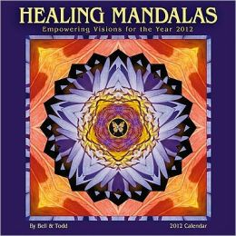 2012 Healing Mandalas: Empowering Visions for the Year 2012 Wall Calendar