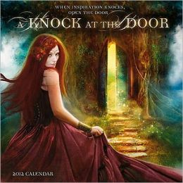 2012 Knock at the Door: When Inspiration Knocks, Open the Door Wall Calendar