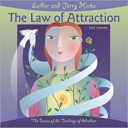 2012 Law of Attraction: The Basics of the Teachings of Abraham Wall Calendar