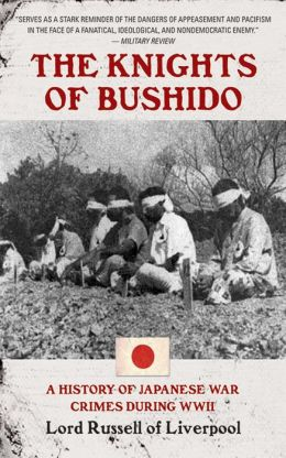 The Knights of Bushido: A Short History of Japanese War Crimes During World War II