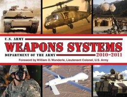 U.S. Army Weapons Systems 2010-2011 Department of the Army
