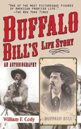 Buffalo Bill's Life Story: An Autobiography