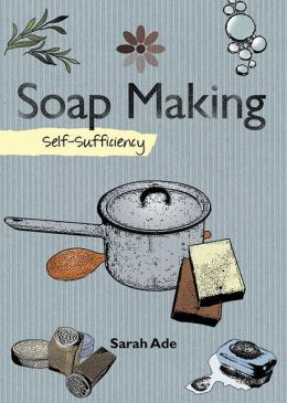 Soap Making: Self-Sufficiency