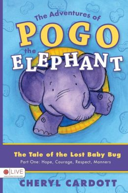 The Adventures of Pogo the Little Elephant Cheryl Cardott
