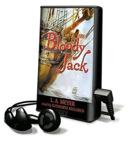 Bloody Jack: Being an Account of the Curious Adventures of Mary Jacky Faber, Ship's Boy (Bloody Jack Adventure Series #1)