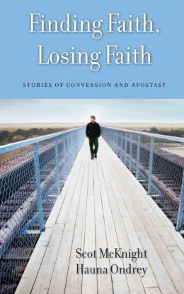 Finding Faith, Losing Faith: Stories of Conversion and Apostasy