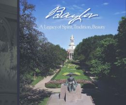 Baylor: A Legacy of Spirit, Tradition, Beauty